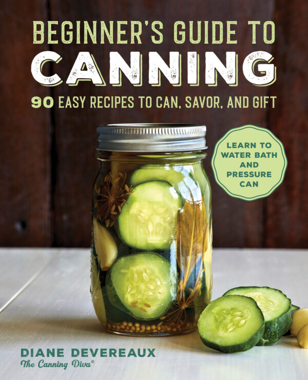 beginners guide to canning cookbook the canning diva